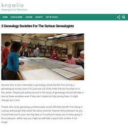 3 Genealogy Societies For The Serious Genealogists