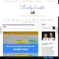 Boost Your Genealogy Productivity with Google Keep – Family Locket