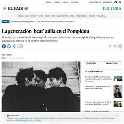 La generación 'beat' aúlla en el Pompidou