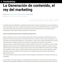 La Generación de contenido, el rey del marketing