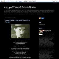 La Generación Desconocida.: La poesía heterónima de Fernando Pessoa