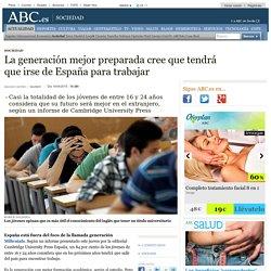 La generación mejor preparada cree que tendrá que irse de España para trabajar