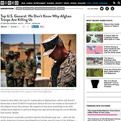 Top U.S. General: We Don't Know Why Afghan Troops Are Killing Us | Danger Room