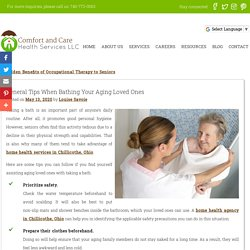 General Tips When Bathing Your Aging Loved Ones