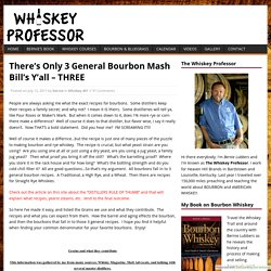 There's Only 3 General Bourbon Mash Bill's Y'all - THREE - Bourbon Whiskey Our Native Spirit