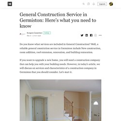 General Construction Service in Germiston: Here's what you need to know