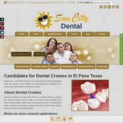 Dental crowns in El Paso - By General and Cosmetic Dentist Dr. Gonzalez