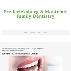 Why Do You Need A General Dentist? - virginiadds