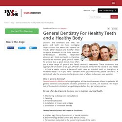 General Dentistry For Healthy Teeth and a Healthy Body