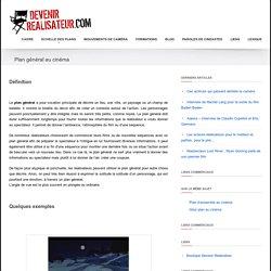 Plan général au cinéma - L'echelle des plans sur devenir-realisateur.com