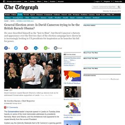 General Election 2010: Is David Cameron trying to be the British Barack Obama?