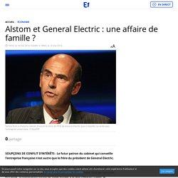 Alstom et General Electric : une affaire de famille ?
