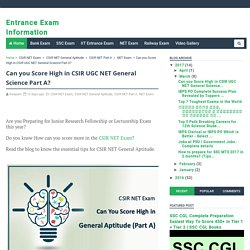 Can you Score High in CSIR UGC NET General Science Part A? - Entrance Exam Information