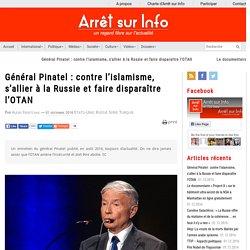 Général Pinatel : contre l'islamisme, s'allier à la Russie et faire disparaître l'OTAN
