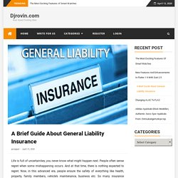 A Brief Guide About General Liability Insurance