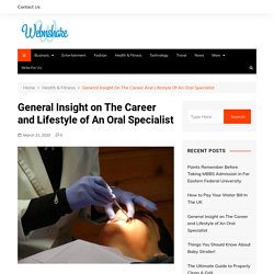 General Insight on The Career and Lifestyle of An Oral Specialist
