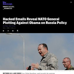 Hacked Emails Reveal NATO General Plotting Against Obama on Russia Policy