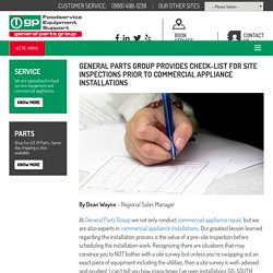 GENERAL PARTS GROUP PROVIDES CHECK-LIST FOR SITE INSPECTIONS PRIOR TO COMMERCIAL APPLIANCE INSTALLATIONS