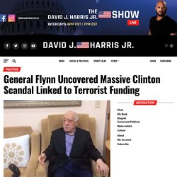 General Flynn Uncovered Massive Clinton Scandal Linked to Terrorist Funding
