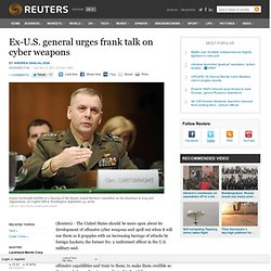 Ex-U.S. general urges frank talk on cyber weapons