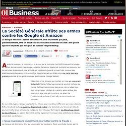 La Société Générale affûte ses armes contre les Google et Amazon via @01Business_fr #sg150ans