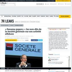 «Panama papers»: les non-dits de la Société générale sur son activité offshore