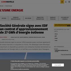 Société Générale signe avec EDF un contrat d'approvisionnement de 27 GWh d'énergie éolienne - L'Usine Energie