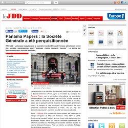 Panama Papers : la Société Générale a été perquisitionnée
