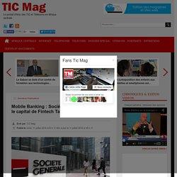 Mobile Banking: Société Générale entre dans le capital de Fintech Tagpay