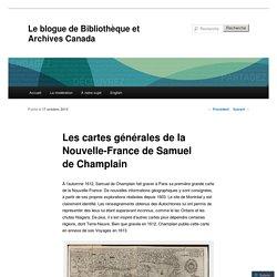 Les cartes générales de la Nouvelle-France de Samuel de Champlain