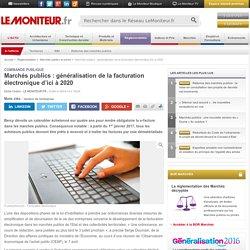 Marchés publics : généralisation de la facturation électronique d'ici à 2020 - Commande publique