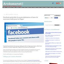 Facebook généralise les posts éphémères et lance de nouveaux outils pour les Pages
