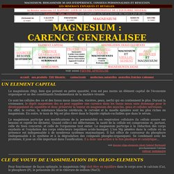 Magnesium, carence generalisee: sources, proprietes therapeutiques, Delbet, chlorure magnesium