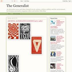The Generalist: ARCHIVE: ALTERNATIVE LONDON (1970-1982)