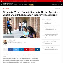 Generalist Versus Domain Specialist Digital Agencies – Where Should the Education Industry Place its Trust