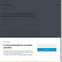 La Generalitat obligarà a retirar el monument franquista de Tortosa