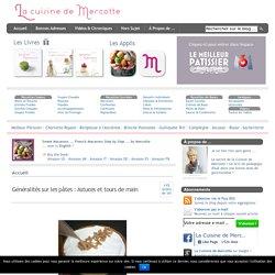» Généralités sur les pâtes : Astuces et tours de main