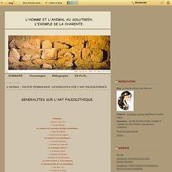 L'animal : valeur symbolique. GENERALITES SUR L'ART PALEOLITHIQUE. - Le blog de solutreen.over-blog.com