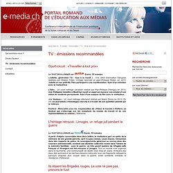 www.e-media.ch/generalites/tv_emissions_recommandees
