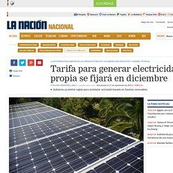 Tarifa para generar electricidad propia se fijará en diciembre