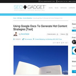 Using Google Docs To Generate Hot Content Strategies [Tool] - SEOgadgetSEOgadget
