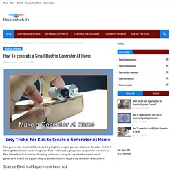 How To generate a Small Electric Generator At Home