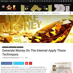 Generate Money On The Internet Apply These Techniques