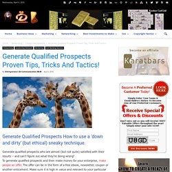 Generate Qualified Prospects Proven Tips, Tricks And Tactics!