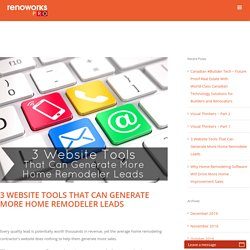 3 Website Tools That Can Generate More Home Remodeler Leads