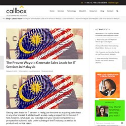 The Proven Ways to Generate Sales Leads for IT Services in Malaysia