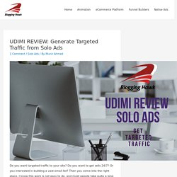 UDIMI REVIEW: Generate Targeted Traffic from Solo Ads