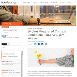10 User Generated Content Campaigns That Actually Worked