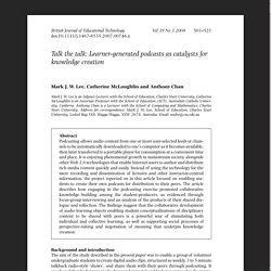 Talk the talk Learner generated podcasts as catalysts for knowledge creation.pdf