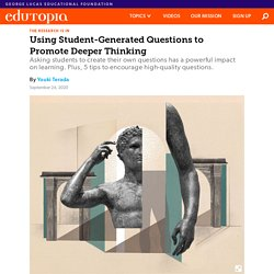How to Use Student-Generated Questions to Promote Deeper Thinking